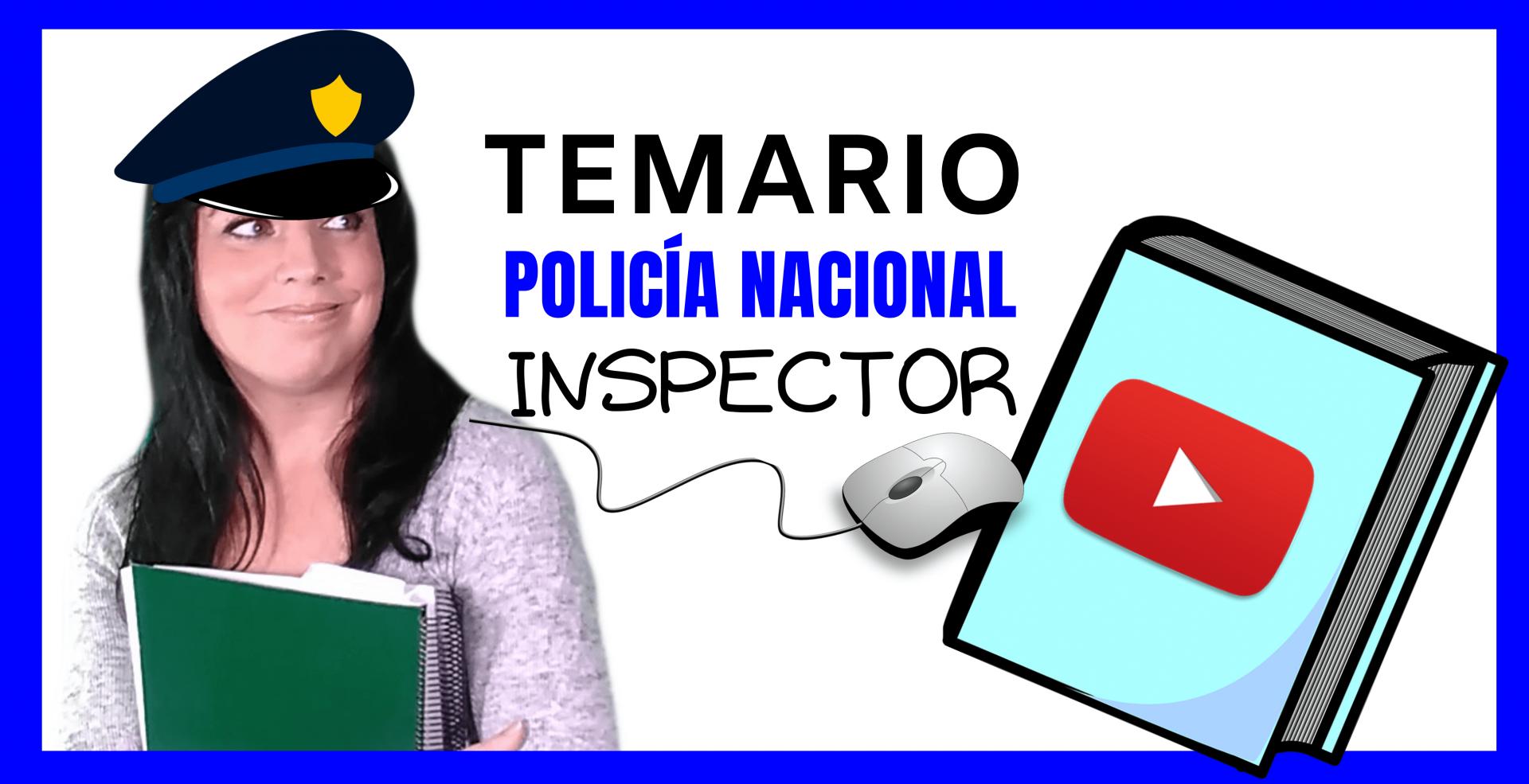 temario inspector de policia nacional en video