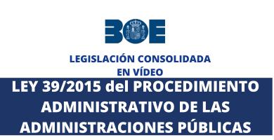 ley 39/2015 procedimiento administrativo boe consolidada