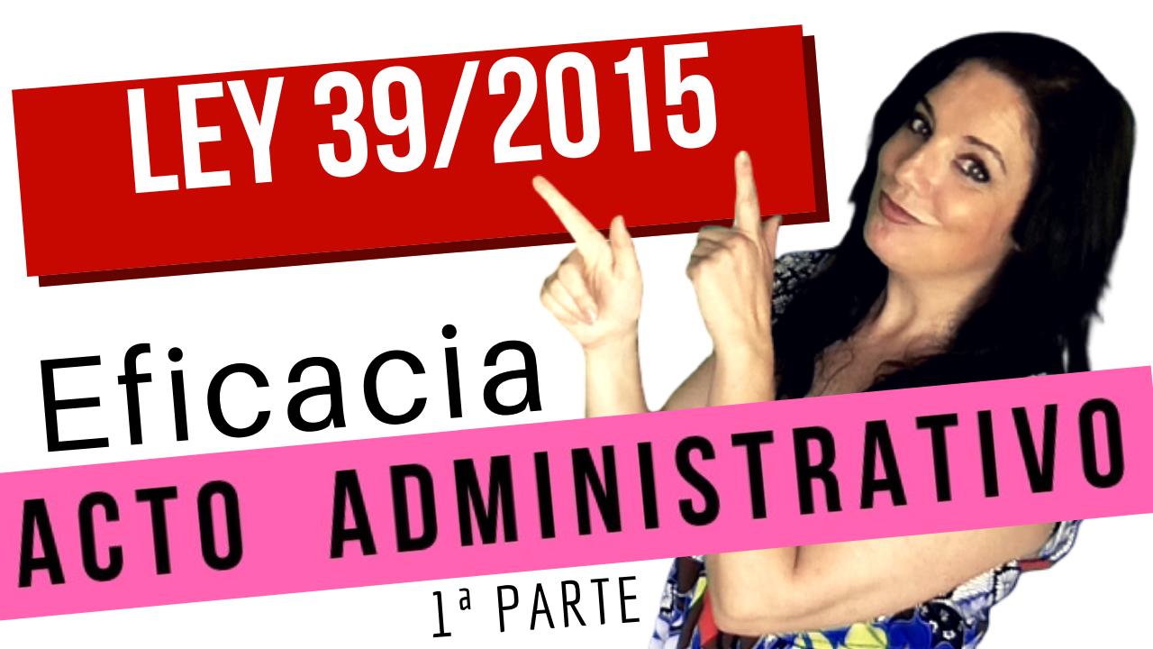 eficacia de los actos administrativos ley 39/2015