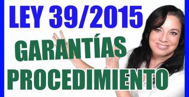 ley 39/2015 garantias procedimiento administrativo