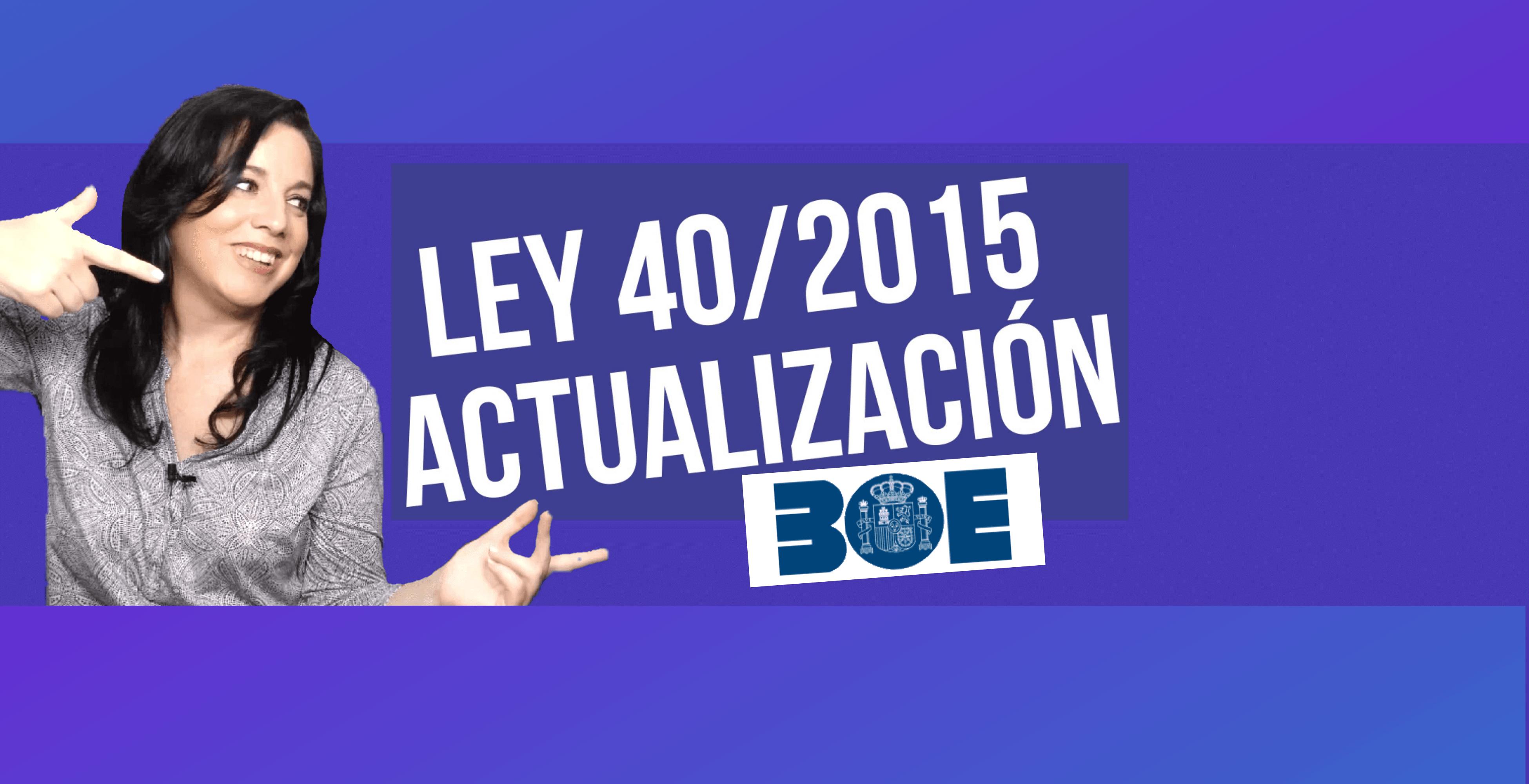 ley 40/2015 actualizada boe