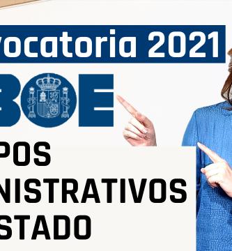 convocatoria administrativo del estado 2021